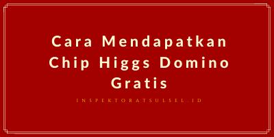 Cara Mendapatkan Chip Higgs Domino Gratis