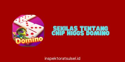 Sekilas Tentang Chip Higgs Domino